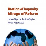 2009 Report on Human Rights in the Arab World: Bastion of Impunity, Mirage of Reform