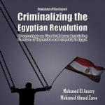 Claiming to restore security; draft laws proposed by the Interior Ministry seek to discipline the Egyptian people and criminalize their revolution