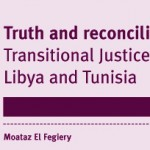 Truth and reconciliation? <br> Transitional Justice in Egypt, Libya and Tunisia